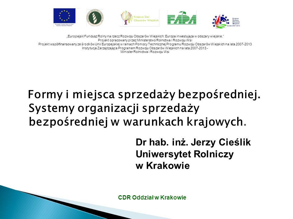 """CDR Oddział w Krakowie """"Europejski Fundusz Rolny na rzecz Rozwoju Obszarów Wiejskich: Europa inwestująca w obszary wiejskie."""" Projekt opracowany przez"""
