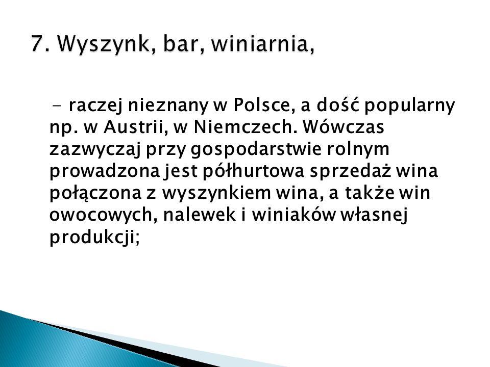 - raczej nieznany w Polsce, a dość popularny np. w Austrii, w Niemczech. Wówczas zazwyczaj przy gospodarstwie rolnym prowadzona jest półhurtowa sprzed