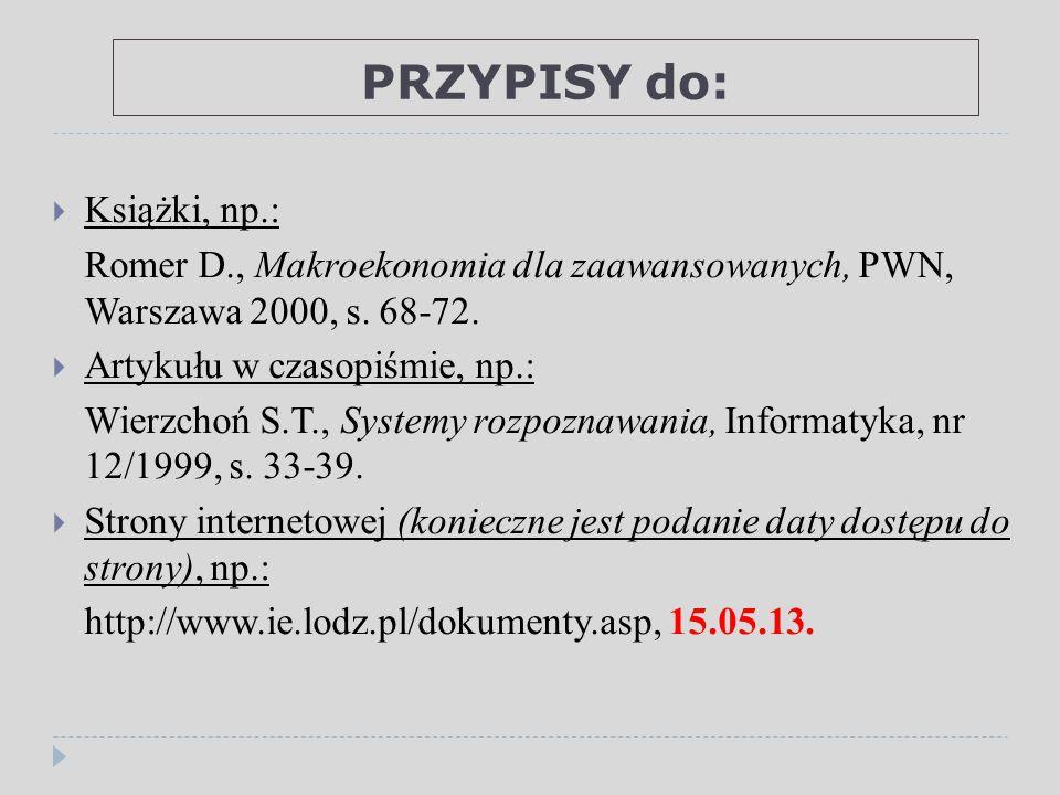PRZYPISY do:  Książki, np.: Romer D., Makroekonomia dla zaawansowanych, PWN, Warszawa 2000, s.