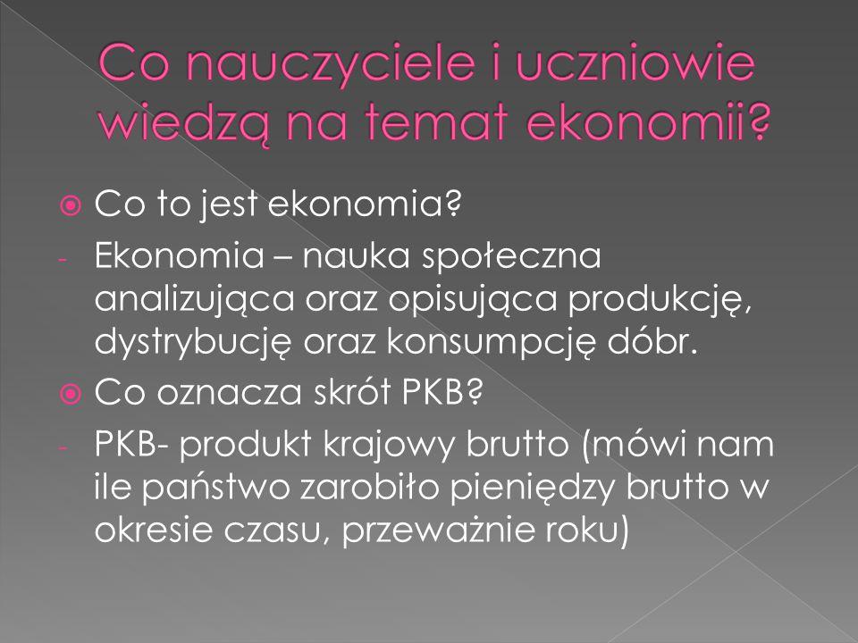  Mikroekonomia- zajmuje się tym, w jaki sposób gospodarstwa domowe i przedsiębiorstwa podejmują decyzje i jak współdziałają na konkretnych rynkach  Makroekonomia- zajmuje się badaniem całej gospodarki