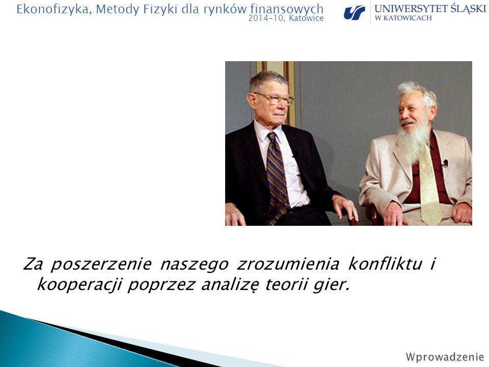 Za poszerzenie naszego zrozumienia konfliktu i kooperacji poprzez analizę teorii gier.