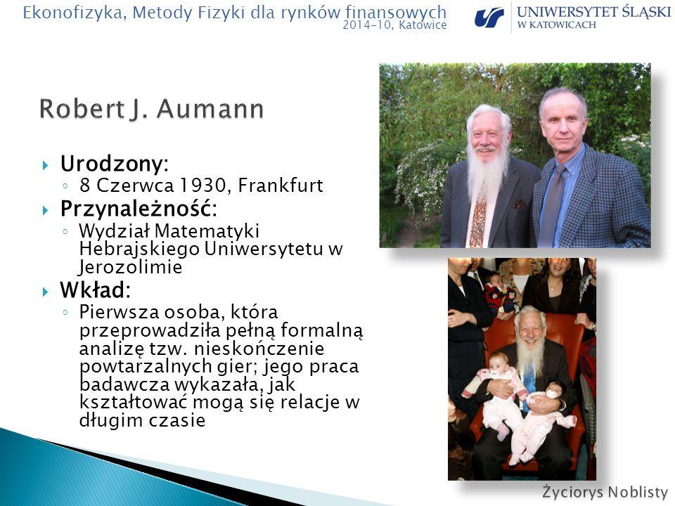  Urodzony: ◦ 8 Czerwca 1930, Frankfurt  Przynależność: ◦ Wydział Matematyki Hebrajskiego Uniwersytetu w Jerozolimie  Wkład: ◦ Pierwsza osoba, która przeprowadziła pełną formalną analizę tzw.