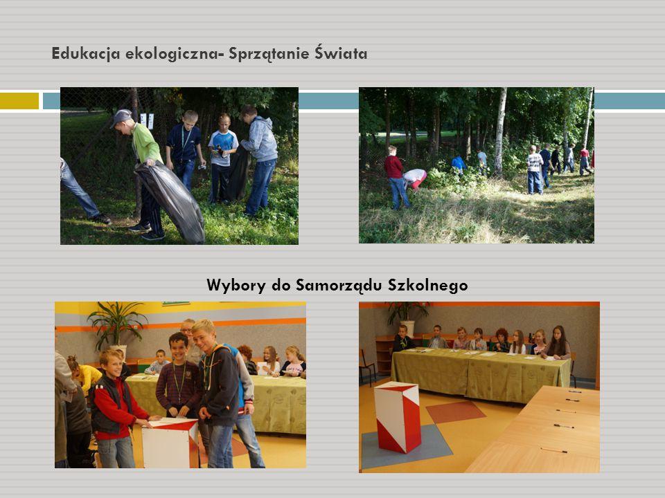 Edukacja ekologiczna- Sprzątanie Świata Wybory do Samorządu Szkolnego
