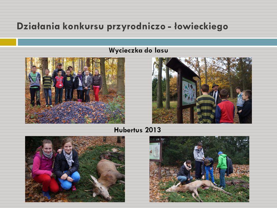 Działania konkursu przyrodniczo - łowieckiego Wycieczka do lasu Hubertus 2013