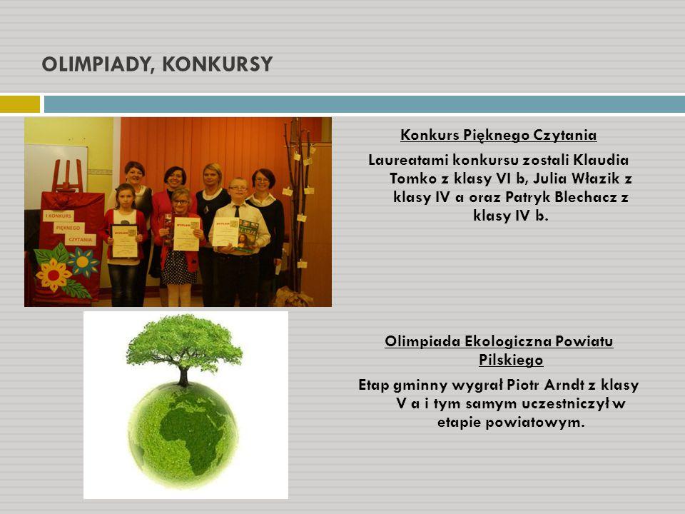 OLIMPIADY, KONKURSY Konkurs Pięknego Czytania Laureatami konkursu zostali Klaudia Tomko z klasy VI b, Julia Włazik z klasy IV a oraz Patryk Blechacz z