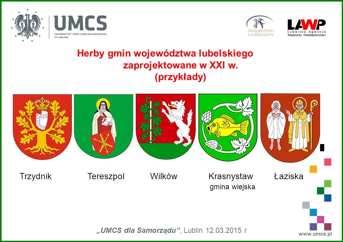 """www.umcs.pl """"UMCS dla Samorządu"""", Lublin 12.03.2015 r Herby gmin województwa lubelskiego zaprojektowane w XXI w. (przykłady) Trzydnik Tereszpol Wilków"""