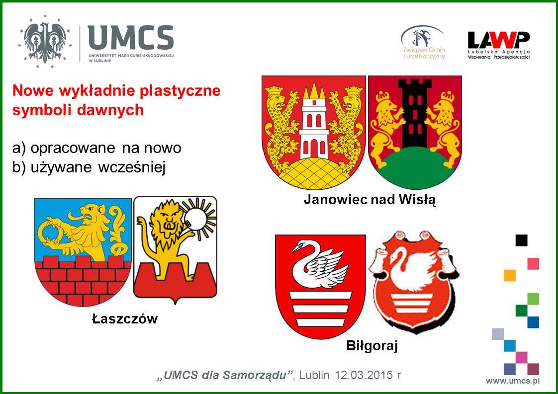 """www.umcs.pl """"UMCS dla Samorządu"""", Lublin 12.03.2015 r Nowe wykładnie plastyczne symboli dawnych a) opracowane na nowo b) używane wcześniej Janowiec na"""