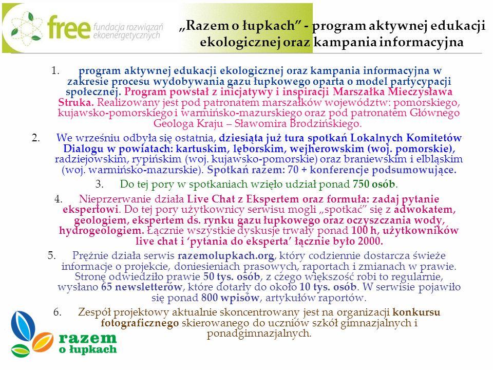 1. program aktywnej edukacji ekologicznej oraz kampania informacyjna w zakresie procesu wydobywania gazu łupkowego oparta o model partycypacji społecz