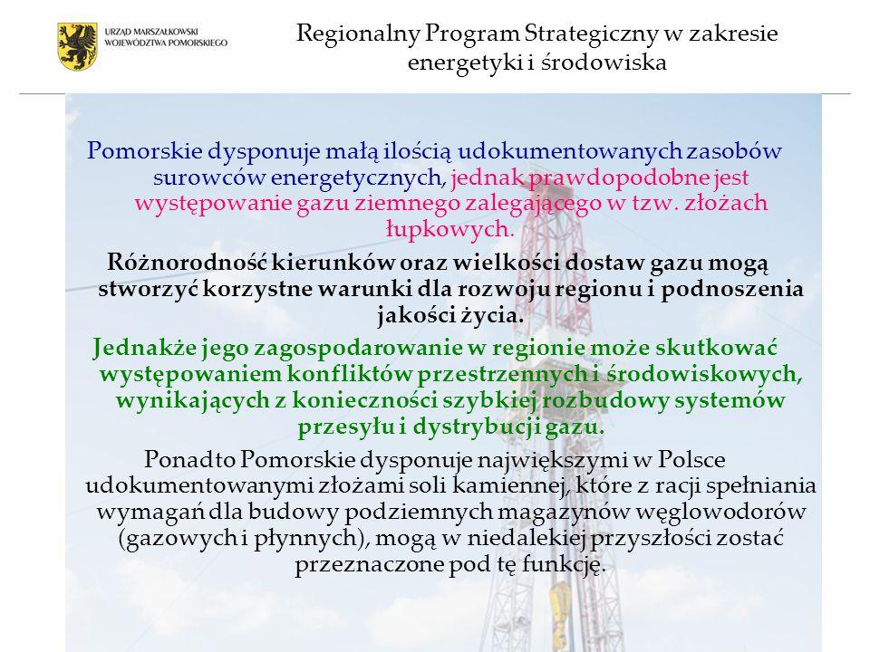 Pomorskie dysponuje małą ilością udokumentowanych zasobów surowców energetycznych, jednak prawdopodobne jest występowanie gazu ziemnego zalegającego w tzw.