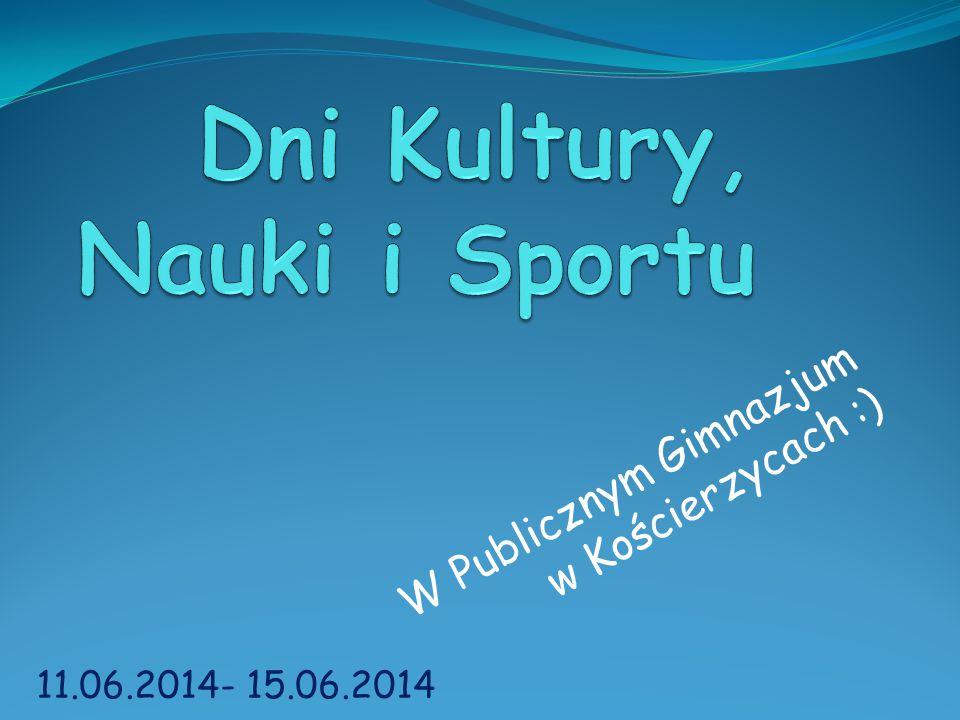 W Publicznym Gimnazjum w Kościerzycach :) 11.06.2014- 15.06.2014