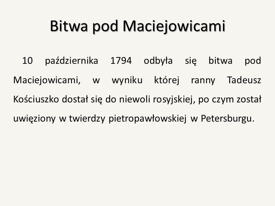 Bitwa pod Maciejowicami 10 października 1794 odbyła się bitwa pod Maciejowicami, w wyniku której ranny Tadeusz Kościuszko dostał się do niewoli rosyjs