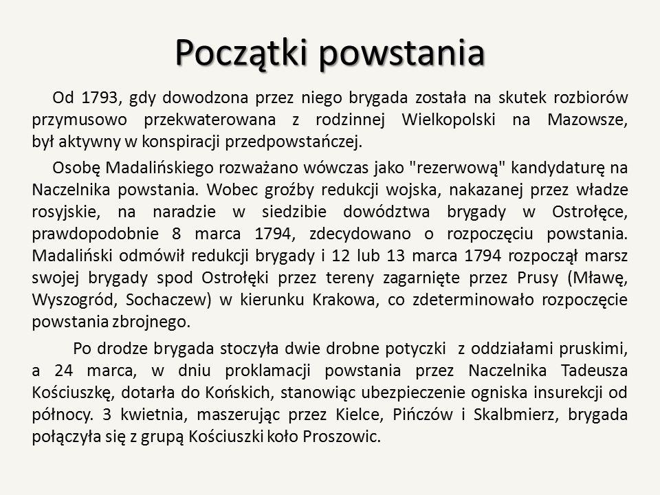 Początki powstania Od 1793, gdy dowodzona przez niego brygada została na skutek rozbiorów przymusowo przekwaterowana z rodzinnej Wielkopolski na Mazow