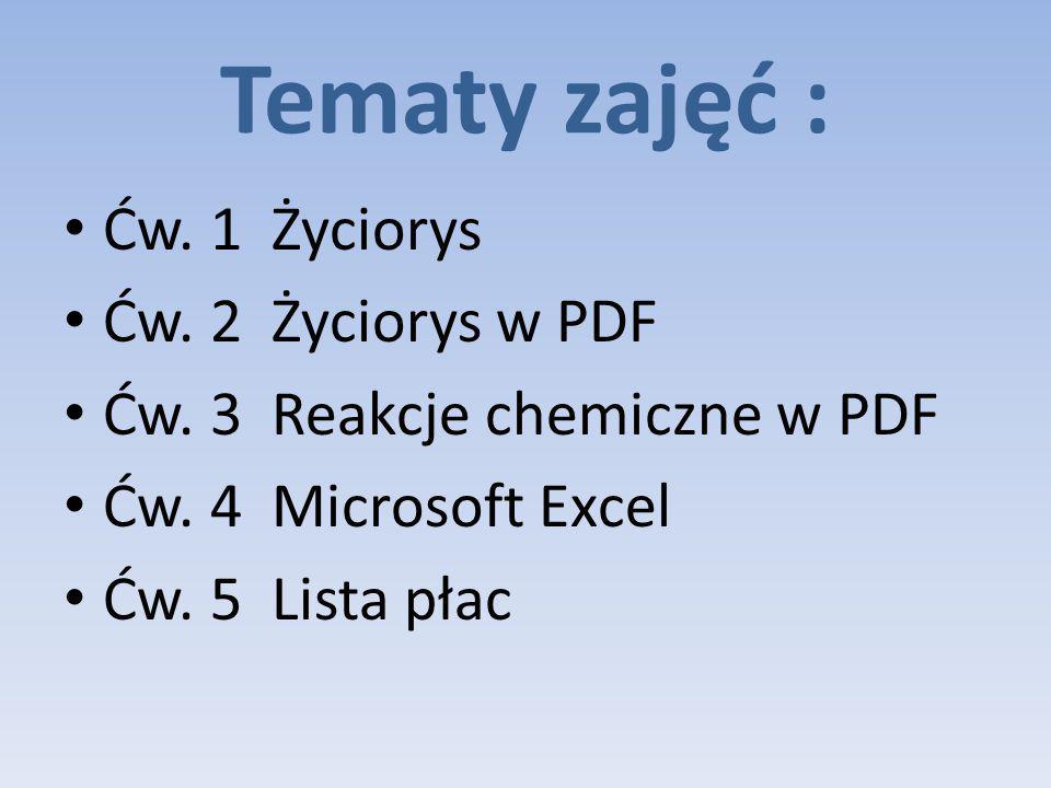 Tematy zajęć : Ćw. 1 Życiorys Ćw. 2 Życiorys w PDF Ćw.