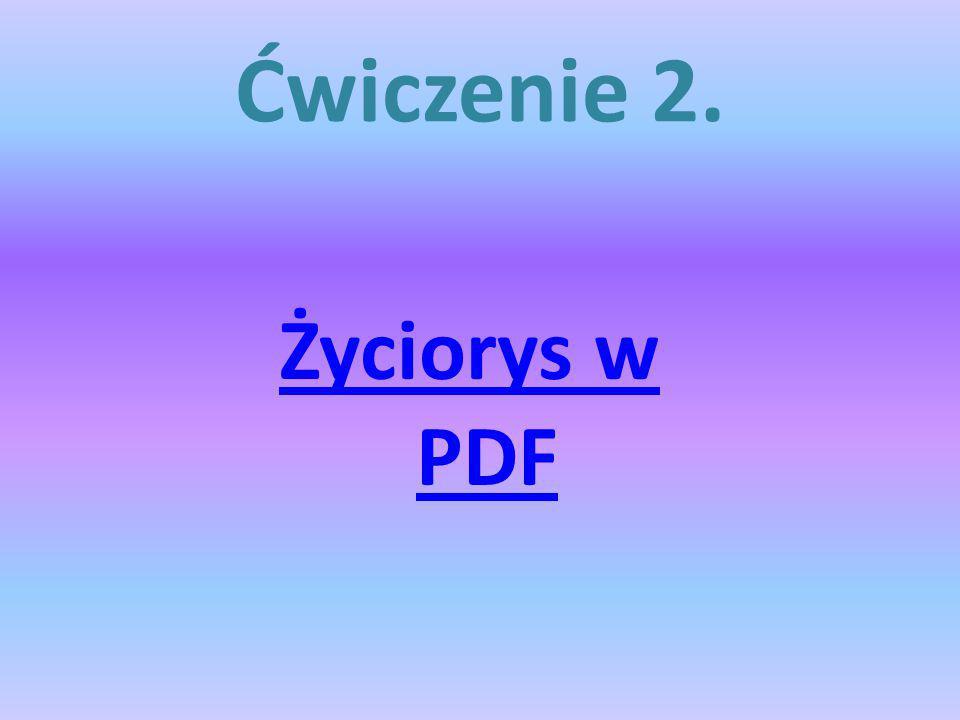Ćwiczenie 2. Życiorys w PDF