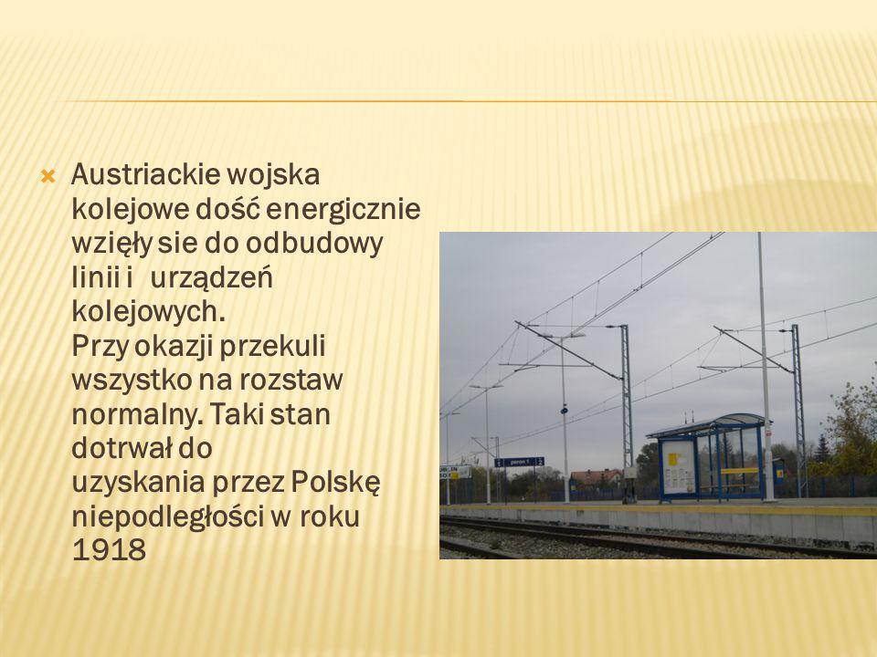  Austriackie wojska kolejowe dość energicznie wzięły sie do odbudowy linii i urządzeń kolejowych.
