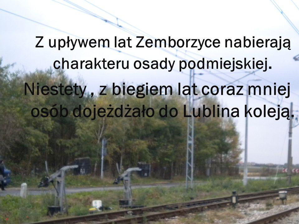 Z upływem lat Zemborzyce nabierają charakteru osady podmiejskiej.