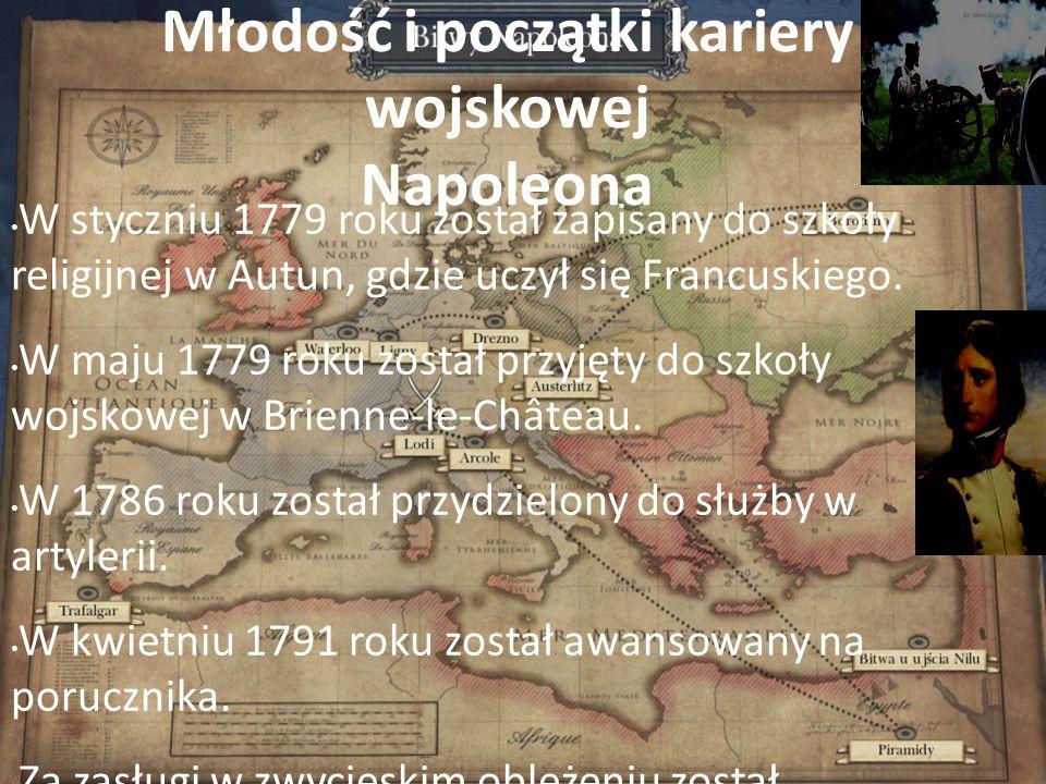 Młodość i początki kariery wojskowej Napoleona W styczniu 1779 roku został zapisany do szkoły religijnej w Autun, gdzie uczył się Francuskiego. W maju
