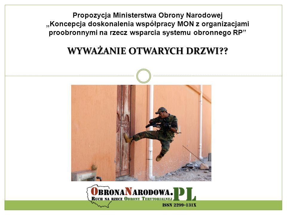 """Propozycja Ministerstwa Obrony Narodowej """"Koncepcja doskonalenia współpracy MON z organizacjami proobronnymi na rzecz wsparcia systemu obronnego RP"""" W"""