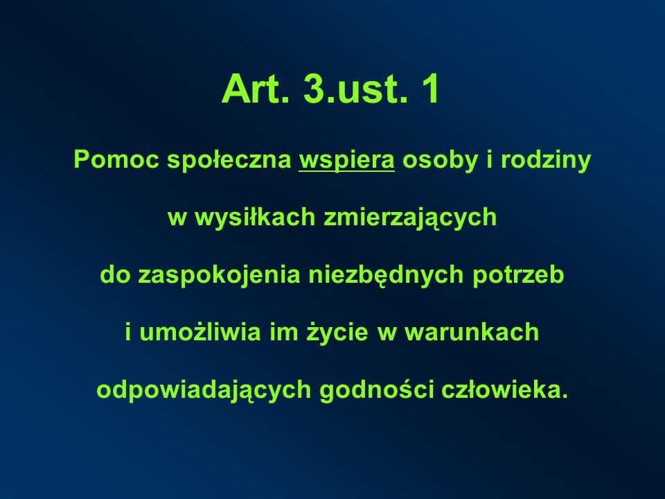 Art.3 ust. 2 Zadaniem pomocy społecznej jest zapobieganie sytuacjom, o których mowa w art.