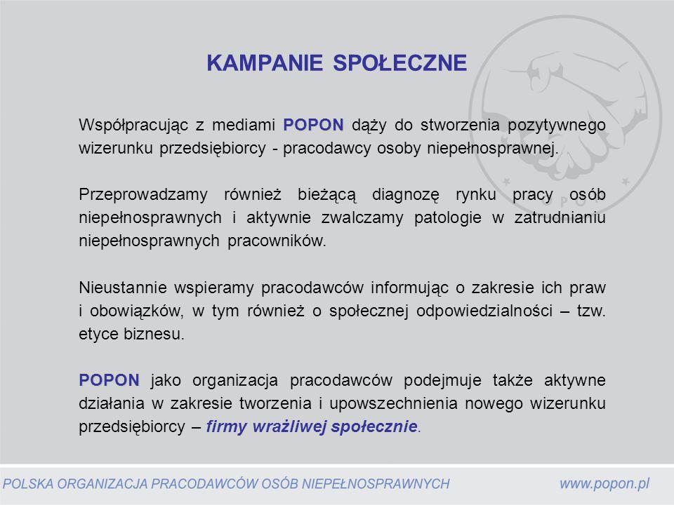 POPON Współpracując z mediami POPON dąży do stworzenia pozytywnego wizerunku przedsiębiorcy - pracodawcy osoby niepełnosprawnej.