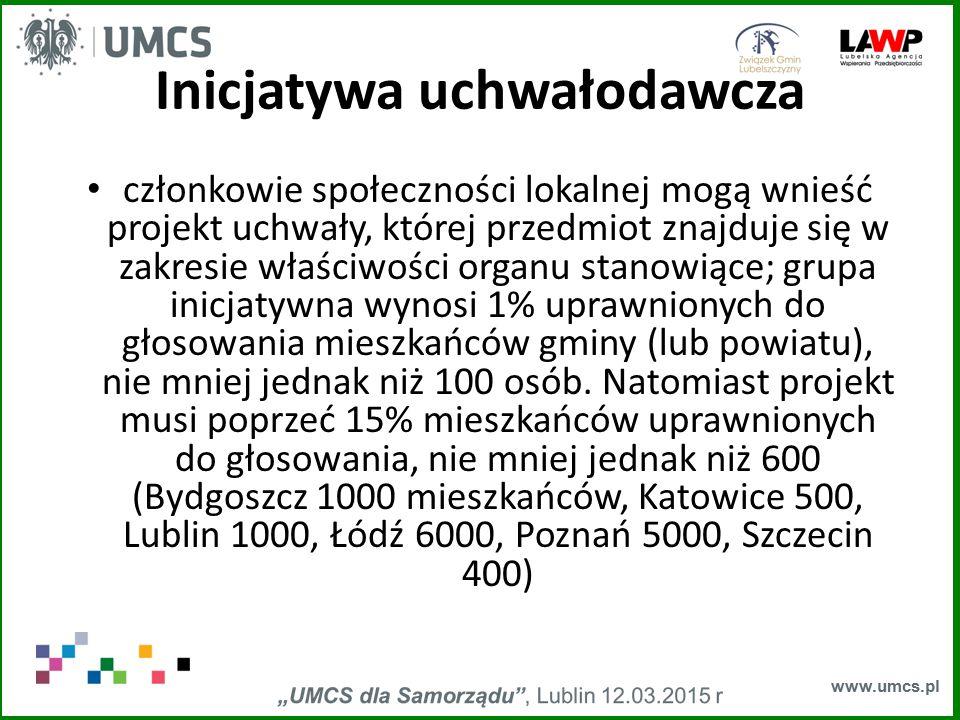 www.umcs.pl Inicjatywa uchwałodawcza członkowie społeczności lokalnej mogą wnieść projekt uchwały, której przedmiot znajduje się w zakresie właściwośc