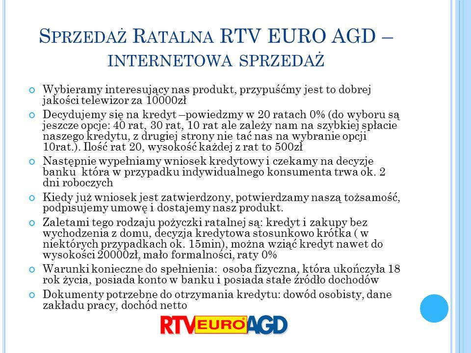 S PRZEDAŻ R ATALNA RTV EURO AGD – INTERNETOWA SPRZEDAŻ Wybieramy interesujący nas produkt, przypuśćmy jest to dobrej jakości telewizor za 10000zł Decy