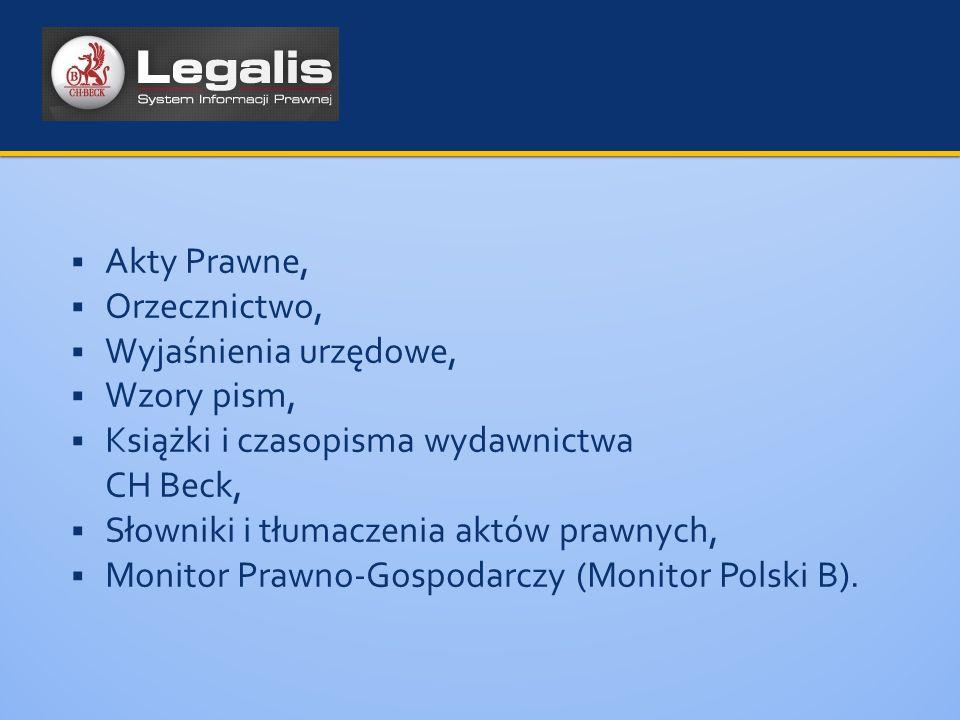  Akty Prawne,  Orzecznictwo,  Wyjaśnienia urzędowe,  Wzory pism,  Książki i czasopisma wydawnictwa CH Beck,  Słowniki i tłumaczenia aktów prawnych,  Monitor Prawno-Gospodarczy (Monitor Polski B).