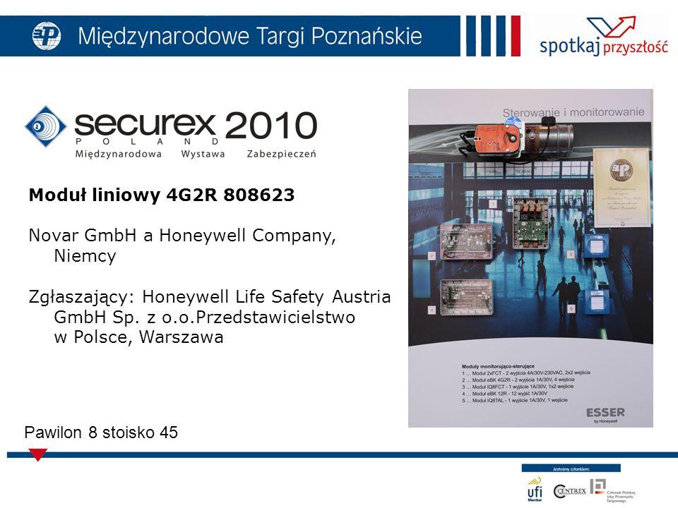 15 Pawilon 8 stoisko 45 Moduł liniowy 4G2R 808623 Novar GmbH a Honeywell Company, Niemcy Zgłaszający: Honeywell Life Safety Austria GmbH Sp.