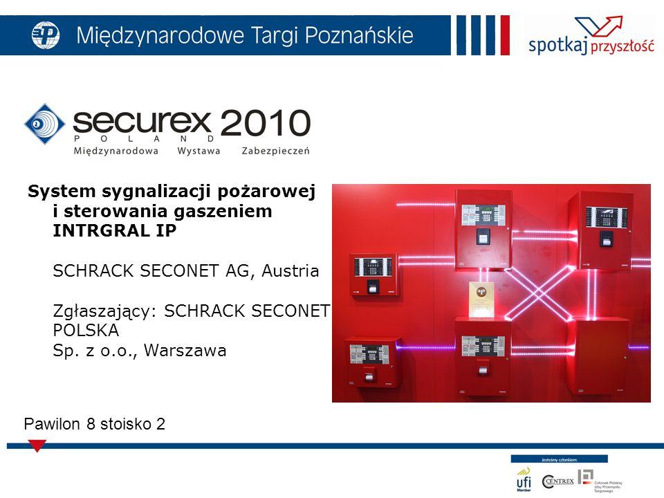 5 Pawilon 8 stoisko 2 System sygnalizacji pożarowej i sterowania gaszeniem INTRGRAL IP SCHRACK SECONET AG, Austria Zgłaszający: SCHRACK SECONET POLSKA Sp.