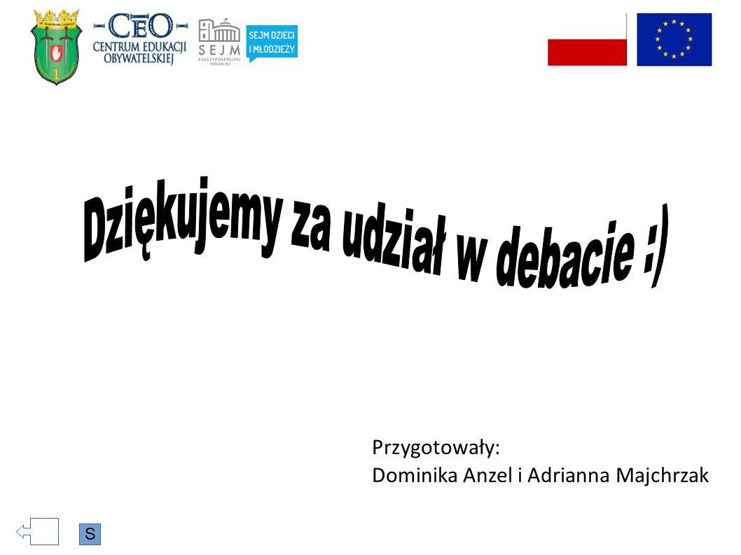 Przygotowały: Dominika Anzel i Adrianna Majchrzak S