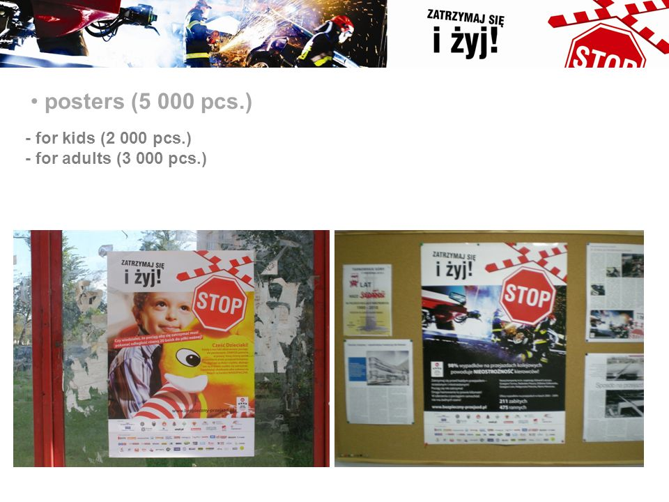 posters (5 000 pcs.) - for kids (2 000 pcs.) - for adults (3 000 pcs.)