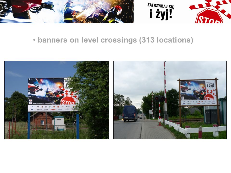 banners on level crossings (313 locations)