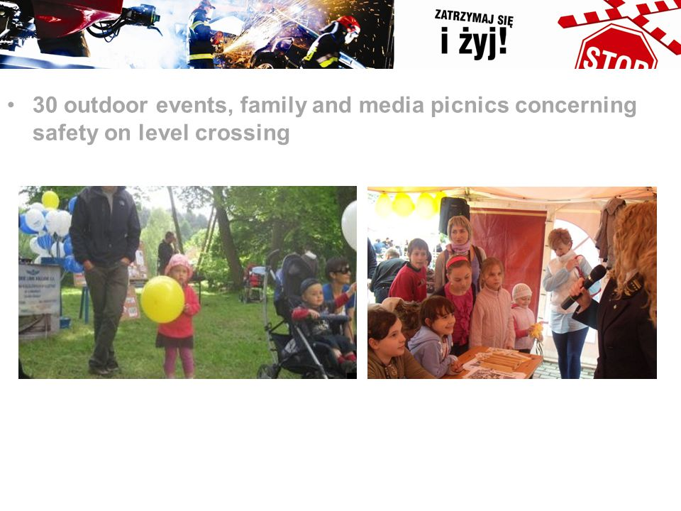 30 outdoor events, family and media picnics concerning safety on level crossing