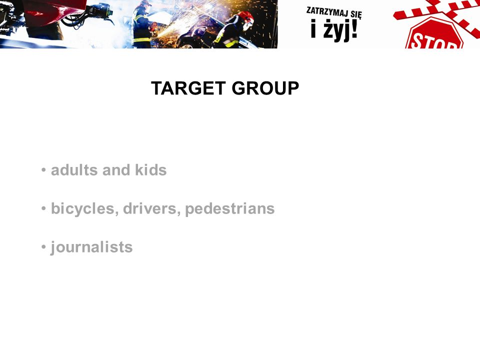 TARGET GROUP adults and kids bicycles, drivers, pedestrians journalists