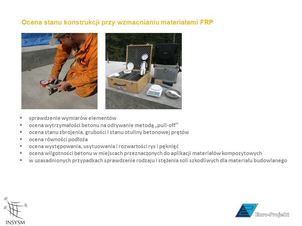 """Ocena stanu konstrukcji przy wzmacnianiu materiałami FRP  sprawdzenie wymiarów elementów  ocena wytrzymałości betonu na odrywanie metodą """"pull-off"""""""
