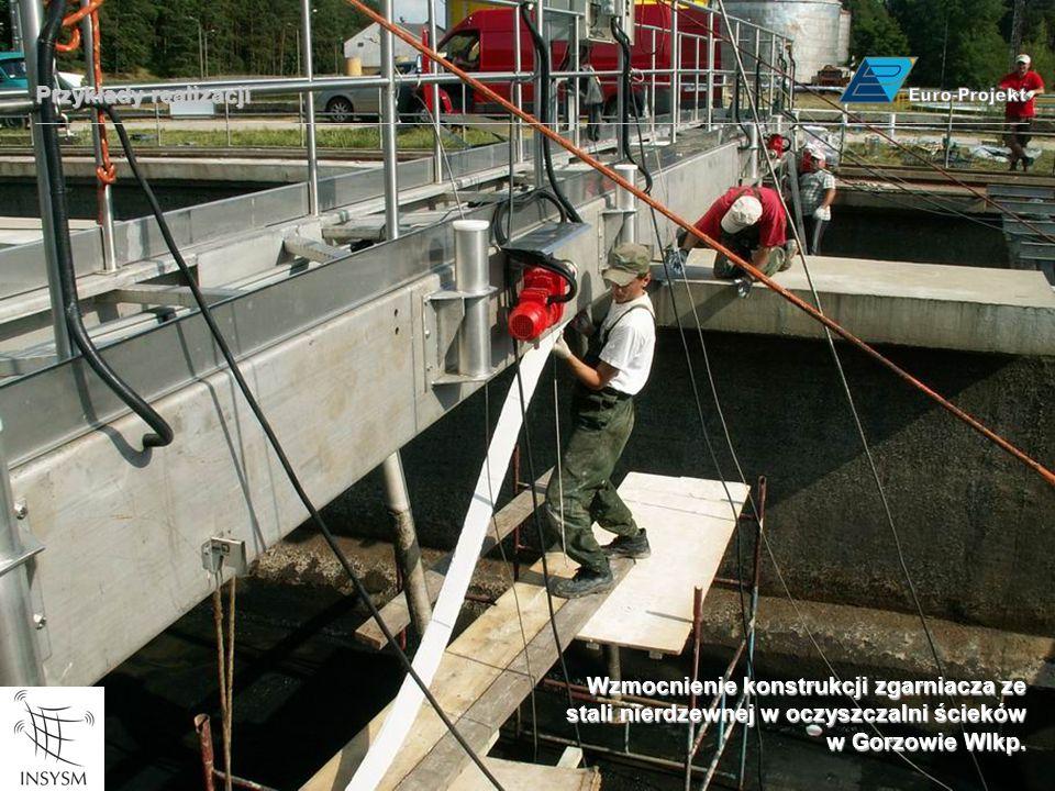 Przykłady realizacji Wzmocnienie konstrukcji zgarniacza ze stali nierdzewnej w oczyszczalni ścieków w Gorzowie Wlkp.