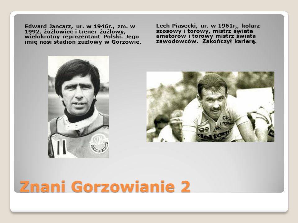 Znani Gorzowianie 2 Edward Jancarz, ur. w 1946r., zm. w 1992, żużlowiec i trener żużlowy, wielokrotny reprezentant Polski. Jego imię nosi stadion żużl
