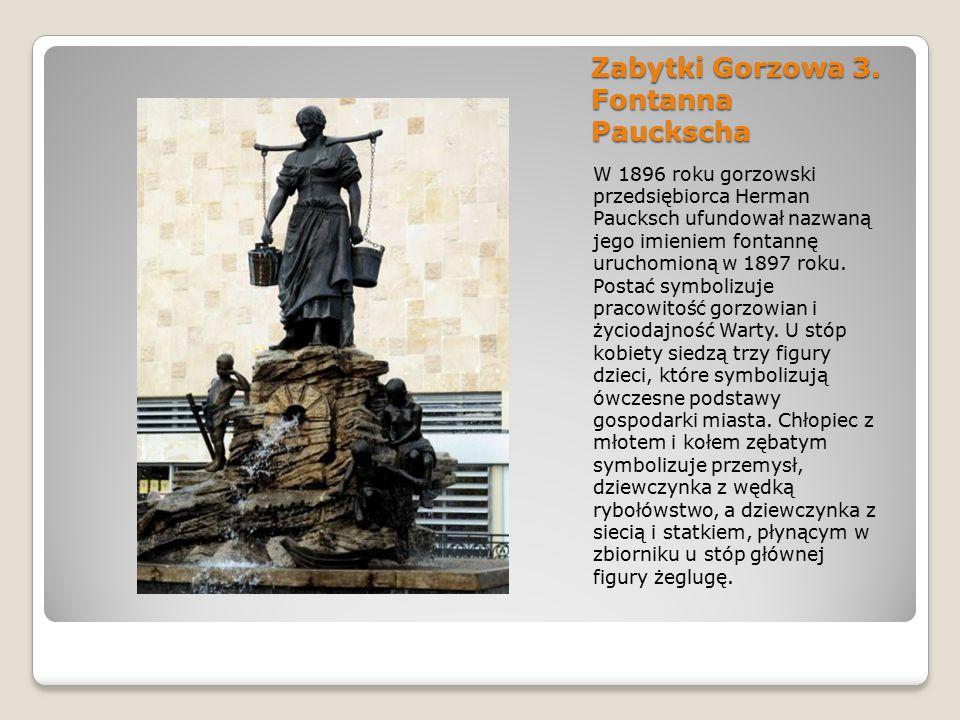 Zabytki Gorzowa 3. Fontanna Pauckscha W 1896 roku gorzowski przedsiębiorca Herman Paucksch ufundował nazwaną jego imieniem fontannę uruchomioną w 1897
