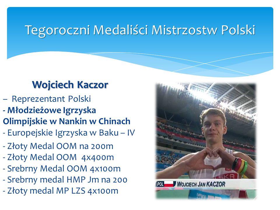 Wojciech Kaczor – Reprezentant Polski - Młodzieżowe Igrzyska Olimpijskie w Nankin w Chinach - Europejskie Igrzyska w Baku – IV - Złoty Medal OOM na 20