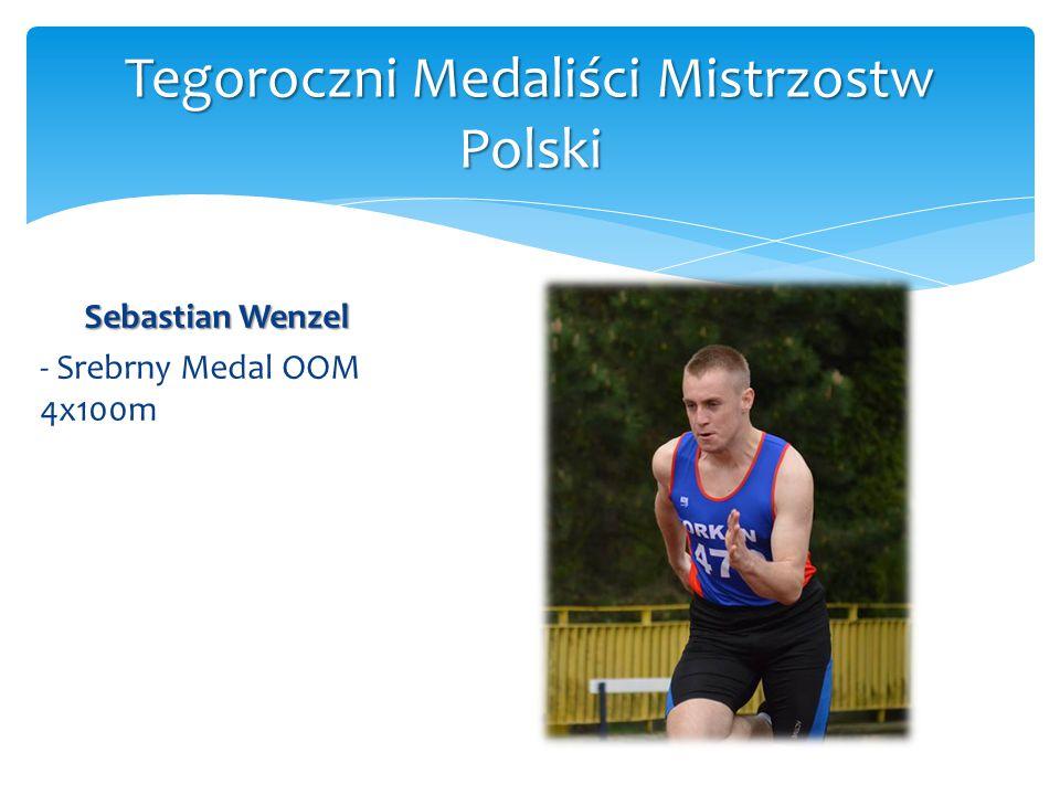 Sebastian Wenzel - Srebrny Medal OOM 4x100m Tegoroczni Medaliści Mistrzostw Polski