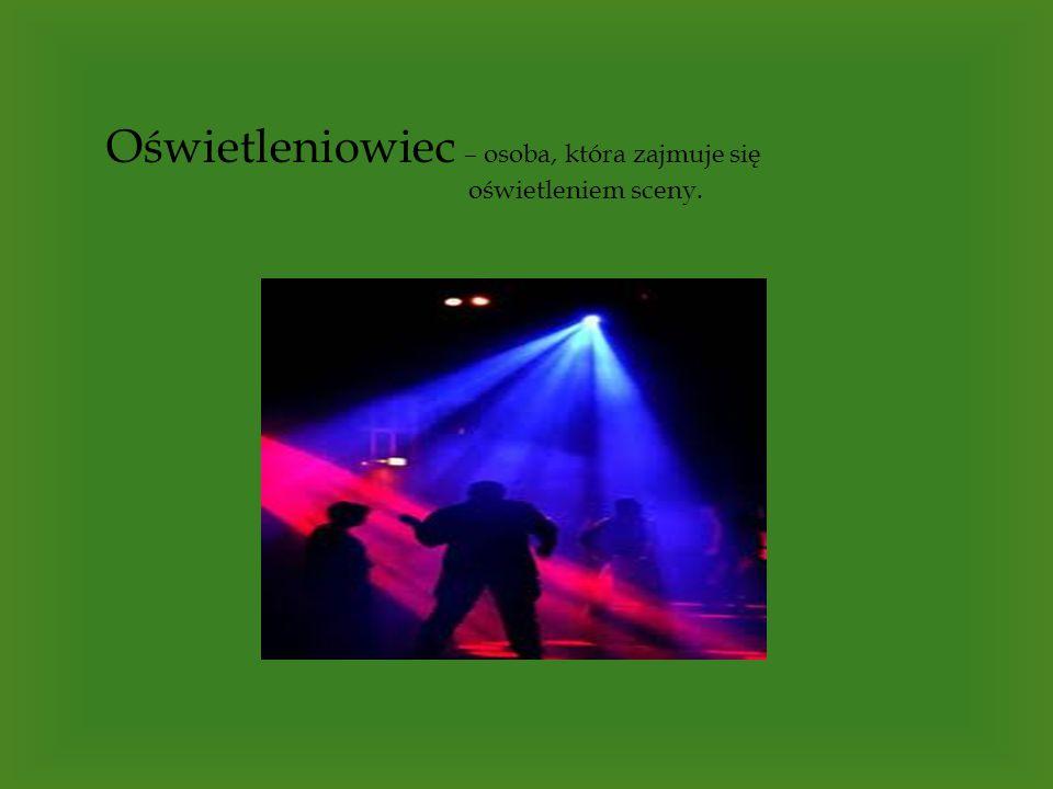 Sufler – osoba odpowiadająca za koordynację i zgodność z planem przebiegu przedstawienia,...