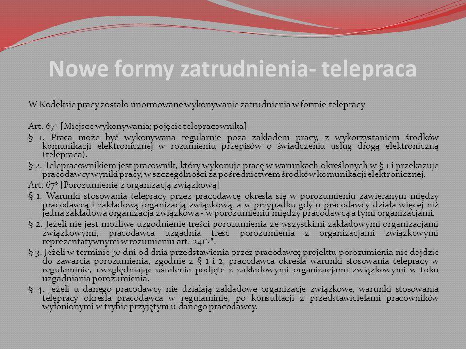 Nowe formy zatrudnienia- telepraca W Kodeksie pracy zostało unormowane wykonywanie zatrudnienia w formie telepracy Art.