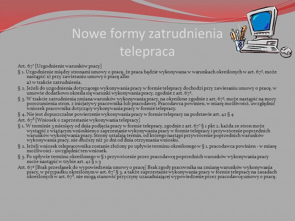 Nowe formy zatrudnienia telepraca Art.67 7 [Uzgodnienie warunków pracy] § 1.