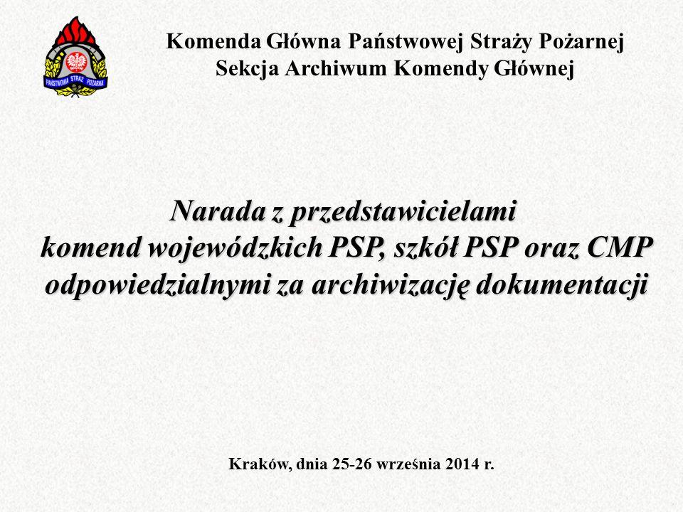 Narada z przedstawicielami komend wojewódzkich PSP, szkół PSP oraz CMP odpowiedzialnymi za archiwizację dokumentacji Kraków, dnia 25-26 września 2014 r.