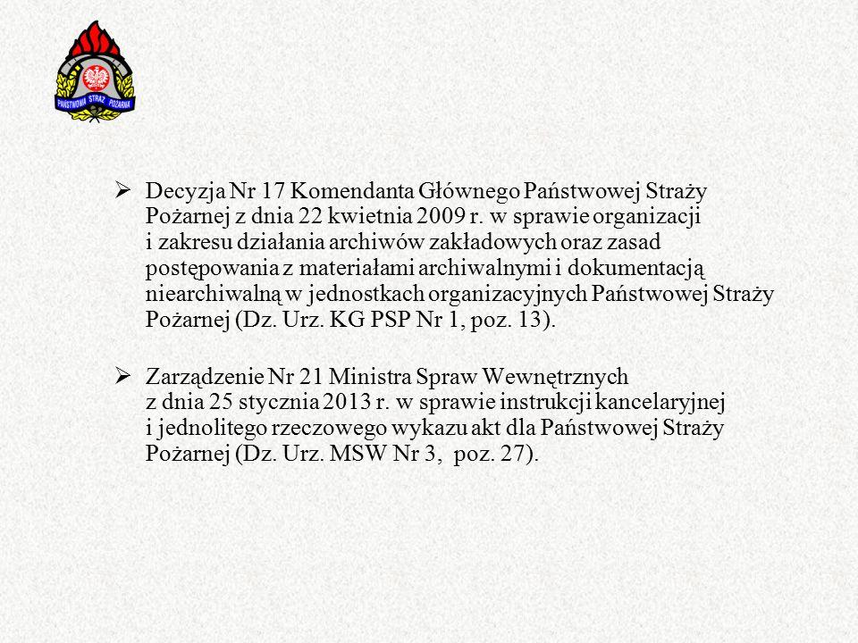  Decyzja Nr 17 Komendanta Głównego Państwowej Straży Pożarnej z dnia 22 kwietnia 2009 r.