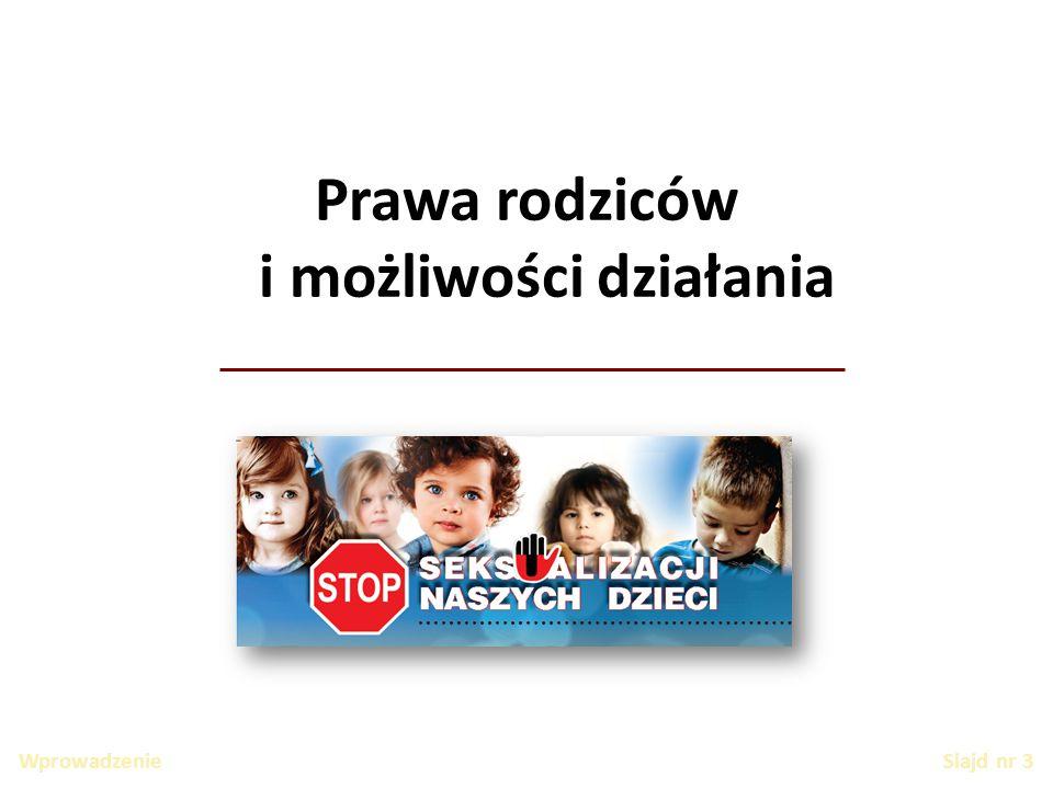Wprowadzenie Slajd nr 3 Prawa rodziców i możliwości działania