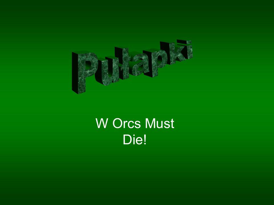 W Orcs Must Die!