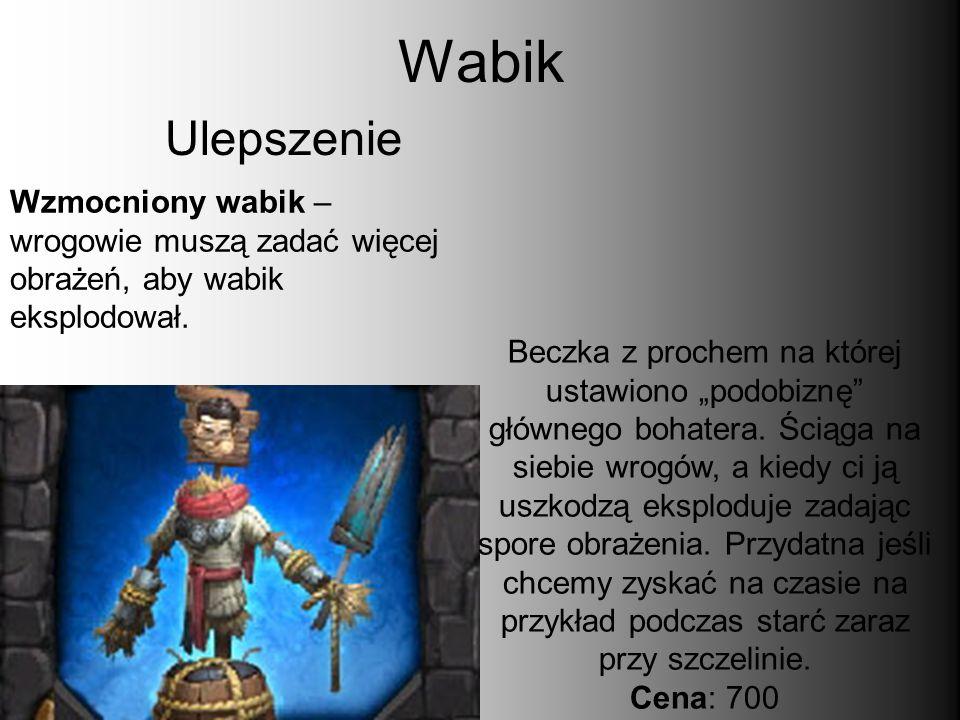 """Wabik Beczka z prochem na której ustawiono """"podobiznę"""" głównego bohatera. Ściąga na siebie wrogów, a kiedy ci ją uszkodzą eksploduje zadając spore obr"""