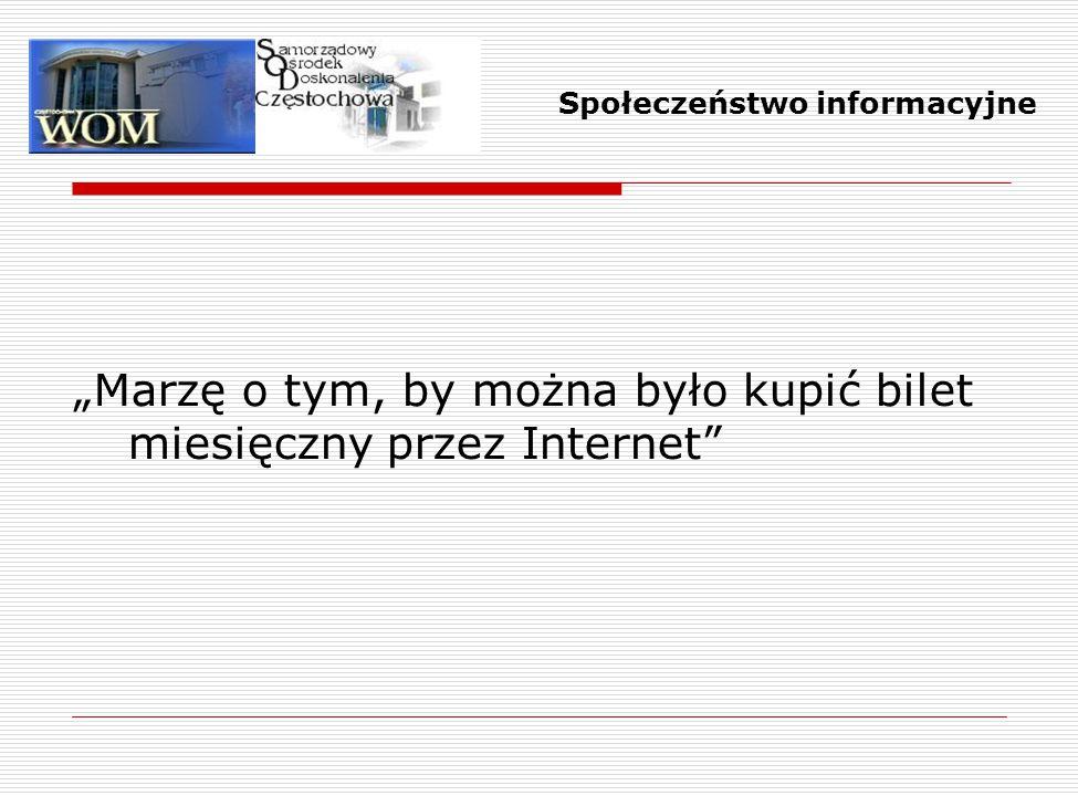 """""""Marzę o tym, by można było kupić bilet miesięczny przez Internet"""" Społeczeństwo informacyjne"""