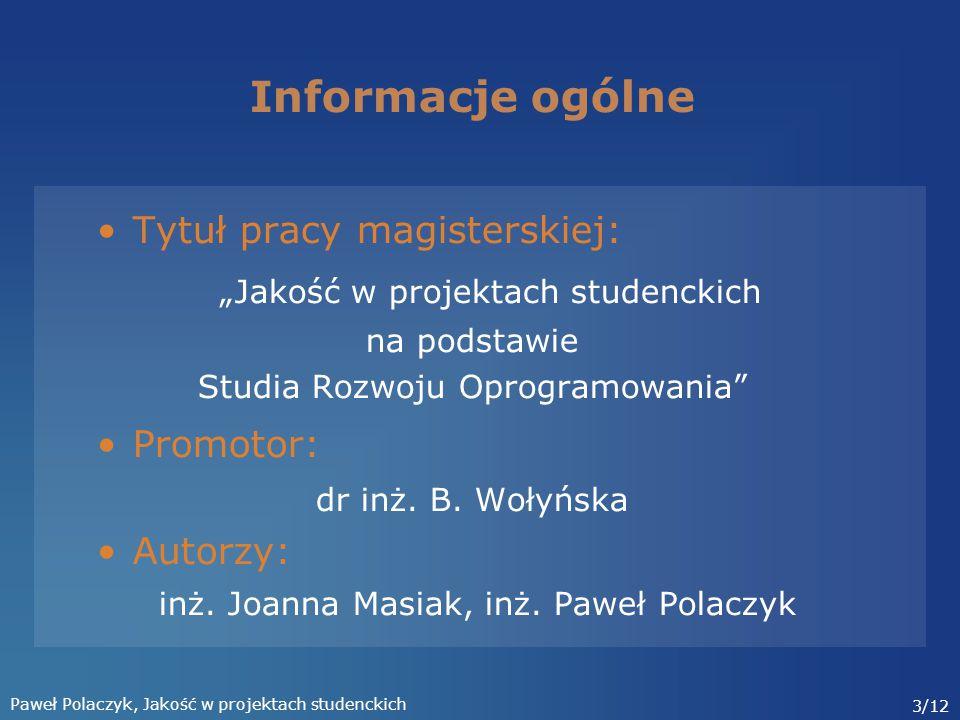 Paweł Polaczyk, Jakość w projektach studenckich 4/12 Jakość Spełnienie rzeczywistych oczekiwań klienta...
